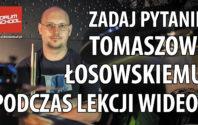 Weź udział w lekcji wideo z Tomaszem Łosowskim!