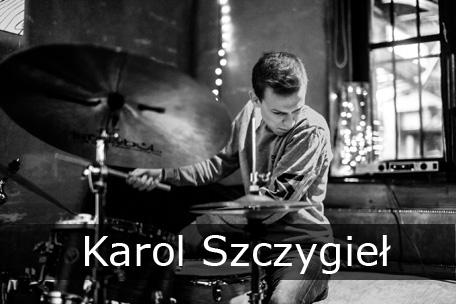 Karol Szczygieł - perkusista